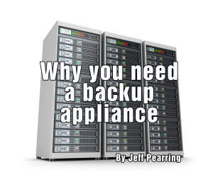 5 Reasons Why You Need a Backup Appliance 1